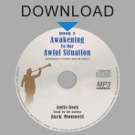 Awakening to Our Awful Situation Book 2 (Audio Book MP3 DOWNLOAD)