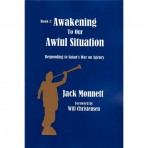 Awakening to Our Awful Situation Book 2 by Jack Monnett