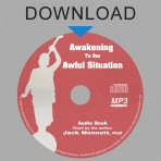 Awakening to Our Awful Situation Audio Book (Download)